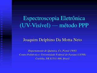 Espectroscopia Eletrônica (UV-Visível)  — método PPP