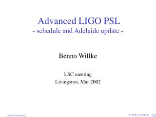 Advanced LIGO PSL - schedule and Adelaide update -