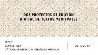Dos proyectos de edici�n digital de textos medievales
