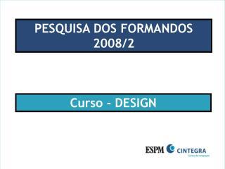 PESQUISA DOS FORMANDOS 2008/2