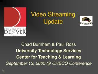 Video Streaming Update