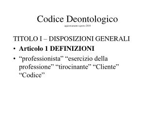 Codice Deontologico aggiornamento agosto 2010