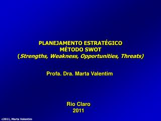 PLANEJAMENTO ESTRATÉGICO MÉTODO SWOT ( Strengths, Weakness, Opportunities, Threats)
