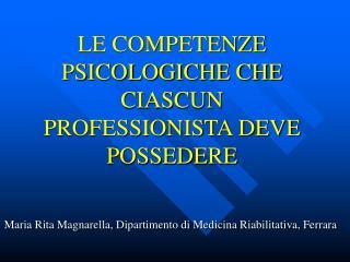 LE COMPETENZE PSICOLOGICHE CHE CIASCUN PROFESSIONISTA DEVE POSSEDERE
