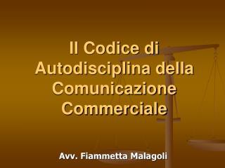 Il Codice di Autodisciplina della Comunicazione Commerciale