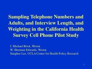 Sampling Telephone Numbers and Adults, and Interview Length, and Weighting in the California Health Survey Cell Phone Pi