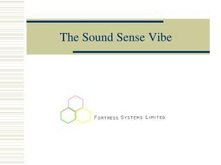 The Sound Sense Vibe