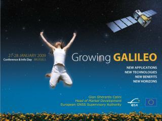 Gian Gherardo Calini Head of Market Development European GNSS Supervisory Authority