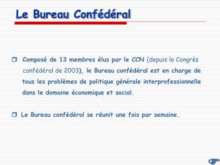 Le Bureau Confédéral