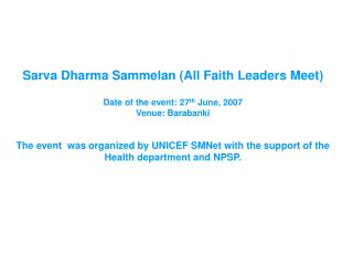 Sarva Dharma Sammelan (All Faith Leaders Meet) Date of the event: 27 th  June, 2007