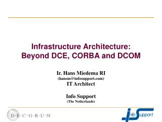 Infrastructure Architecture: Beyond DCE, CORBA and DCOM