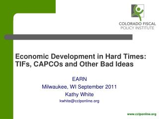 Economic Development in Hard Times: TIFs ,  CAPCOs  and Other Bad Ideas