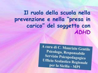 """Il ruolo della scuola nella prevenzione e nella """"presa in carico"""" del soggetto con  ADHD"""