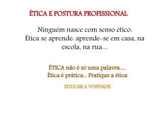 �TICA E POSTURA PROFISSIONAL
