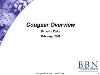 Cougaar Overview Dr. John Zinky February, 2009