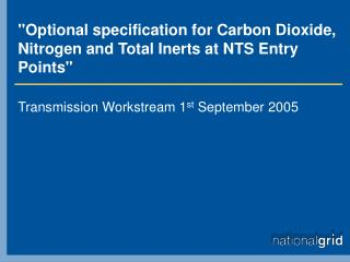 """""""Optional specification for Carbon Dioxide, Nitrogen and Total Inerts at NTS Entry Points"""""""