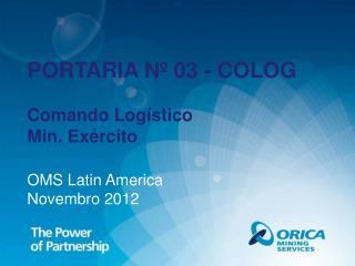PORTARIA Nº 03 - COLOG  Comando Logístico  Min . Exército OMS  Latin America Novembro 2012