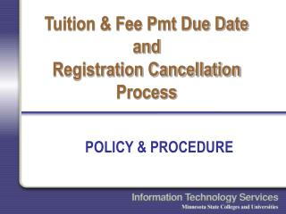 Tuition & Fee Pmt Due Date and Registration Cancellation Process