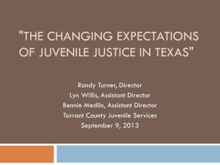 """The Changing Expectations of Juvenile Justice in Texas"""