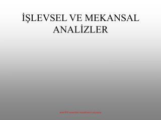 İŞLEVSEL VE MEKANSAL ANALİZLER