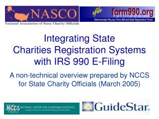 Integrating State  Charities Registration Systems  with IRS 990 E-Filing