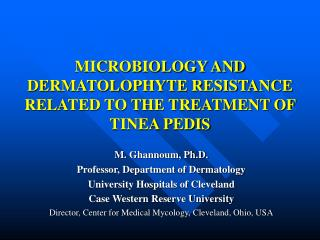 MICROBIOLOGY AND DERMATOLOPHYTE RESISTANCE RELATED TO THE TREATMENT OF TINEA PEDIS