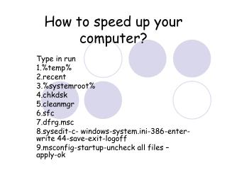 How to speed up your computer?