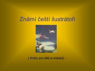 Známí čeští ilustrátoři