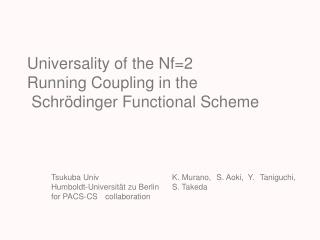 Universality of the Nf2  Running Coupling in the   Schr dinger Functional Scheme