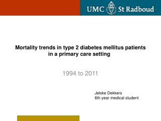 Mortality  trends in type 2 diabetes mellitus  patients  in a  primary  care setting