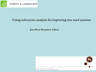 Using sub-sector analysis for improving tree seed systems