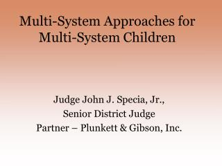 Multi-System Approaches for Multi-System Children