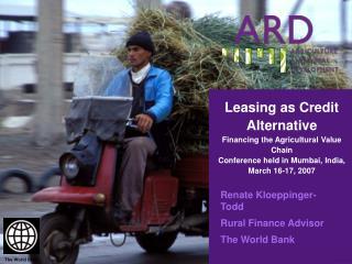 Renate Kloeppinger-Todd Rural Finance Advisor The World Bank