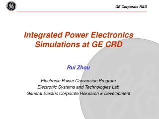 Rui Zhou Electronic Power Conversion Program Electronic Systems and Technologies Lab