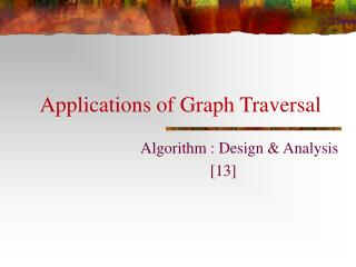 Applications of Graph Traversal