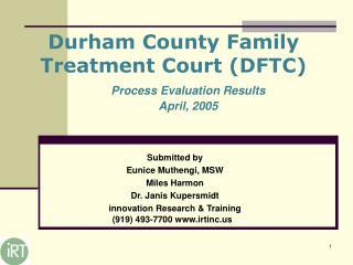 Durham County Family  Treatment Court (DFTC)
