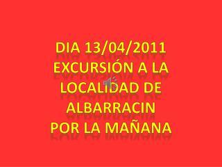 Dia  13/04/2011 Excursión a la Localidad de Albarracin Por la mañana