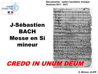 J-Sébastien BACH Messe en Si mineur