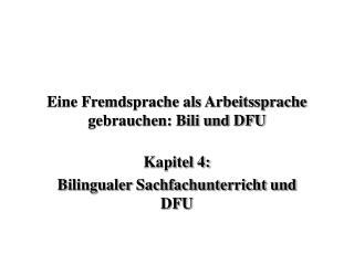 Eine Fremdsprache als Arbeitssprache gebrauchen: Bili und DFU