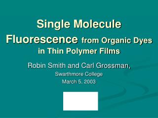 Single Molecule Fluorescence from Organic Dyes in Thin Polymer Films