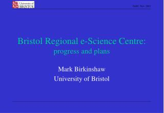 Bristol Regional e-Science Centre: progress and plans