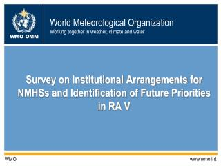 Survey on Institutional Arrangements for NMHSs and Identification of Future Priorities in RA V