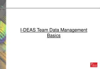 I-DEAS Team Data Management Basics