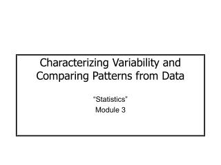 Characterizing Variability and Comparing Patterns from Data