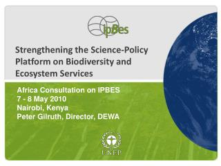 Strengthening the Science-Policy Platform on Biodiversity and  Ecosystem Services