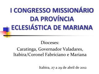 I CONGRESSO MISSIONÁRIO DA PROVÍNCIA ECLESIÁSTICA DE MARIANA