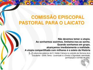 COMISSÃO EPISCOPAL PASTORAL PARA O LAICATO