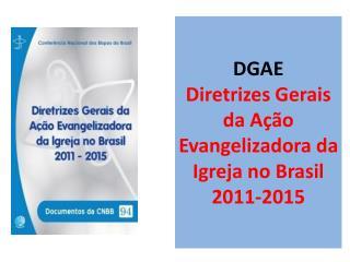 DGAE  Diretrizes Gerais da Ação Evangelizadora da Igreja no Brasil  2011-2015