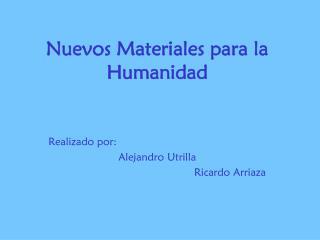 Nuevos Materiales para la Humanidad