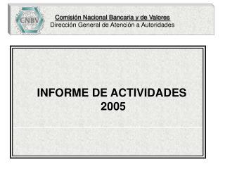 Comisión Nacional Bancaria y de Valores Dirección General de Atención a Autoridades